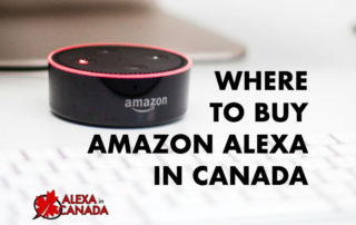 Where to Buy Amazon Alexa in Canada