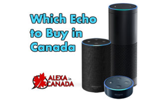 Which Echo to Buy in Canada