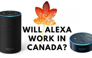 Will Alexa Work in Canada