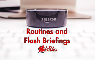 Alexa Routines and Flash Briefings