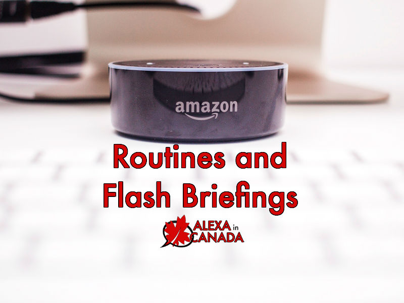 Alexa Routines and Flash Briefings | Alexa in Canada