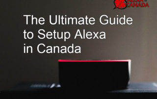 Guide to Setup Alexa in Canada