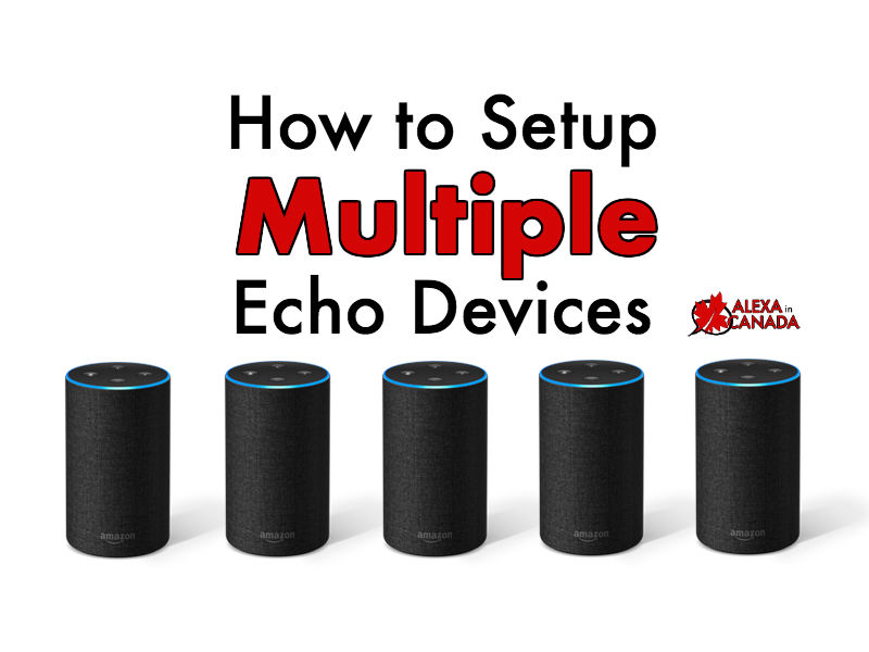 How to Setup Multiple Echo Devices