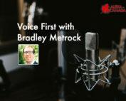 VoiceFirst with Bradley Metrock