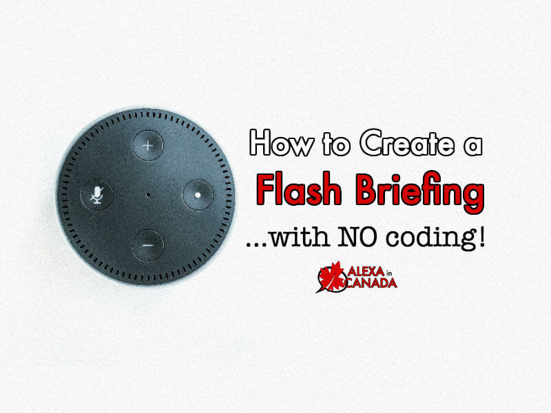 How to Create a Flash Briefing Skill for Alexa | Alexa in Canada