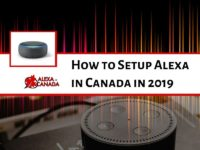 The Ultimate Guide to Setup Alexa in Canada 2019 | Alexa in